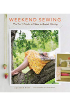 Купити - Книжки - Weekend Sewing. More Than 40 Projects and Ideas for Inspired Stitching