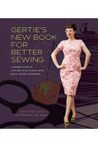 Купити - Книжки - Gertie's New Book for Better Sewing. A Modern Guide to Couture-style Sewing Using Basic Vintage Techniques