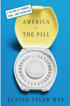 Купити - Книжки - America and the Pill : A History of Promise, Peril, and Liberation