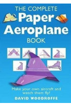 Купить - Книги - The Complete Paper Aeroplane Book : Make Your Own Aircraft and Watch Them Fly!