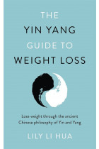 Купить - Книги - The Yin Yang Guide to Weight Loss - lose weight through the balance and harmony of the ancient Chinese tradition of yin and yang