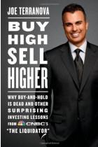 Купить - Книги - Buy High, Sell Higher : Why Buy-And-Hold is Dead and Other Surprising Investing Lessons from CNBC's 'The Liquidator'