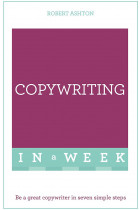Купити - Книжки - Copywriting in a Week. Be a Great Copywriter in Seven Simple Steps