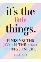 Купити - Книжки - It's the Little Things. Finding the Joy in the Small Things in Life
