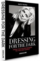 Купить - Книги - Dressing For The Dark. Red Carpet Edition