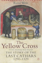 Купить - Книги - The Yellow Cross: The Story of the Last Cathars 1290-1329