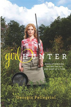 Купити - Книжки - Girl Hunter : Revolutionizing the Way We Eat, One Hunt at a Time
