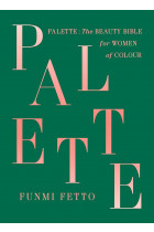 Купить - Книги - Palette : The must-have beauty bible for women of colour
