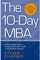 Купить - Книги - The 10-Day MBA. A step-by-step guide to mastering the skills taught in top business schools