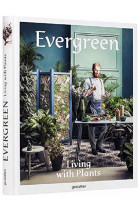 Купить - Книги - Evergreen. Living with Plants