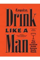 Купити - Книжки - Drink Like a Man: The Only Cocktail Guide Anyone Really Needs