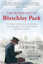 Купить - Книги - The Secret Life of Bletchley Park: The History of the Wartime Codebreaking Centre by the Men and Women Who Were There