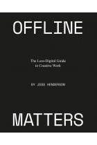 Купити - Книжки - Offline Matters: The Less-Digital Guide to Creative Work