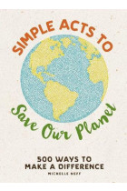 Купити - Книжки - Simple Acts to Save Our Planet: 500 Ways to Make a Difference