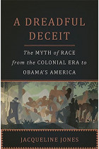 Купити - Книжки - A Dreadful Deceit : The Myth of Race from the Colonial Era to Obama's America