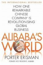 Купити - Книжки - Alibaba's World. How a Remarkable Chinese Company is Changing the Face of Global Business
