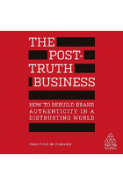 Купить - Аудиокниги - The Post-Truth Business. How to Rebuild Brand Authenticity in a Distrusting World