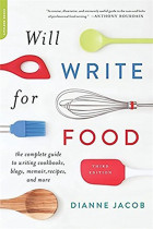 Купить - Книги - Will Write for Food : The Complete Guide to Writing Cookbooks, Blogs, Memoir, Recipes, and More