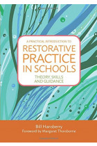 Купити - Книжки - A Practical Introduction to Restorative Practice in Schools : Theory, Skills and Guidance