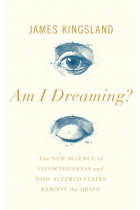 Купити - Книжки - Am I Dreaming? The New Science of Consciousness and How Altered States Reboot the Brain