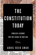 Купить - Книги - The Constitution Today : Timeless Lessons for the Issues of Our Era