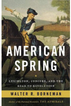 Купити - Книжки - American Spring : Lexington, Concord, and the Road to Revolution