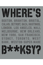Купить - Книги - Where's Banksy? Banksy's Greatest Works in Context