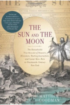 Купить - Книги - The Sun and the Moon : The Remarkable True Account of Hoaxers, Showmen, Dueling Journalists, and Lunar Man-Bats in Nineteenth-Century New York