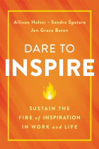 Купити - Книжки - Dare to Inspire : Sustain the Fire of Inspiration in Work and Life