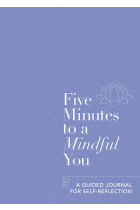 Купити - Книжки - Five Minutes to a Mindful You. A guided journal for self-reflection