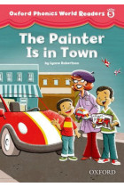 Купить - Книги - Oxford Phonics World Readers: Level 5: The Painter is in Town