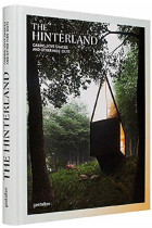Купить - Книги - The Hinterland. Cabins, Love Shacks and Other Hide-Outs