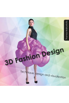Купити - Книжки - 3D Fashion Design. Technique, Design and Visualization