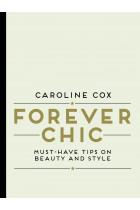 Купити - Книжки - Forever Chic: Must-Have Tips on Beauty and Style