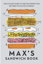 Купити - Книжки - Max's Sandwich Book: The Ultimate Guide to Creating Perfection Between Two Slices of Bread