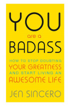 Купити - Книжки - You Are a Badass. How to Stop Doubting Your Greatness and Start Living an Awesome Life