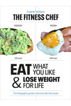 Купити - Книжки - THE FITNESS CHEF: Eat What You Like & Lose Weight For Life - The infographic guide to the only diet that works