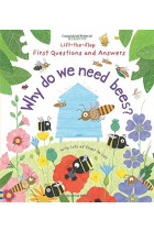 Lift-the-Flap First Questions & Answers. Why Do We Need Bees?