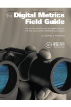 Купити - Книжки - The Digital Metrics Field Guide: The Definitive Reference for Brands Using the Web, Social Media, Mobile Media, or Email