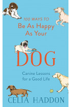 Купити - Книжки - 100 Ways to Be As Happy As Your Dog