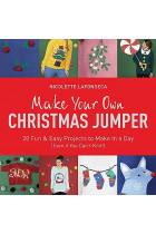 Купити - Книжки - Make Your Own Christmas Jumper. 20 Fun and Easy Projects to Make In a Day