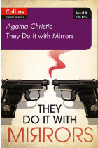 Collins Agatha Christie ELT Readers — They Do It With Mirrors: B2+ Level 5