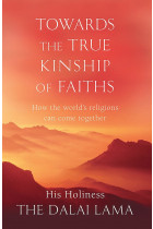 Купити - Книжки - Towards The True Kinship Of Faiths: How the World's Religions Can Come Together