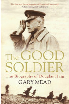 Купити - Книжки - The Good Soldier. A Biography of Douglas Haig