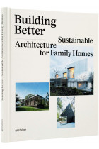 Купить - Книги - Building Better. Sustainable Architecture for Family Homes