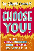 Купити - Книжки - Choose You! Become the Unique, Incredible and Happy Teenager You Choose To Be