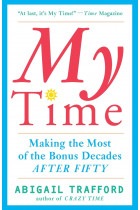 Купити - Книжки - My Time : Making the Most of the Bonus Decades after Fifty