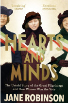 Купить - Книги - Hearts And Minds. The Untold Story of the Great Pilgrimage and How Women Won the Vote