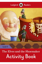 Купити - Книжки - The Elves and the Shoemaker Activity Book. Ladybird Readers Level 3