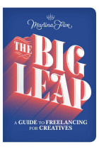 Купити - Книжки - The Big Leap: A Guide to Freelancing for Creatives